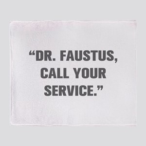 DR FAUSTUS CALL YOUR SERVICE Throw Blanket