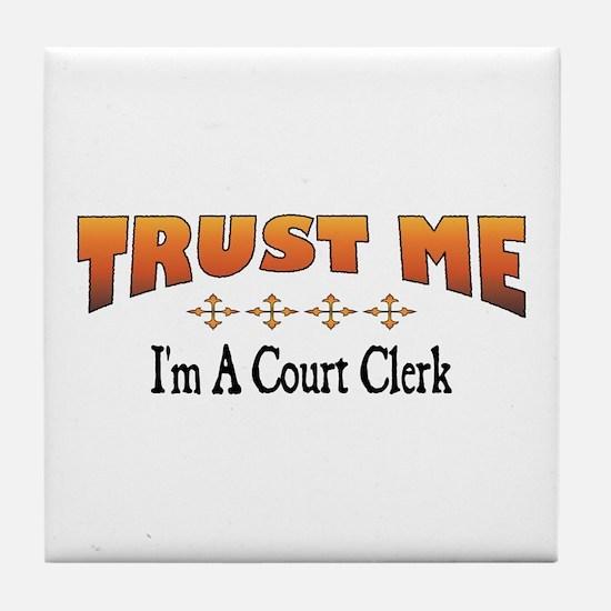 Trust Court Clerk Tile Coaster