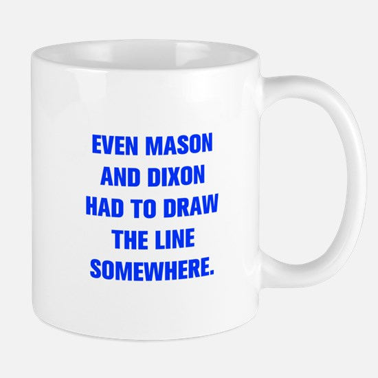 EVEN MASON AND DIXON HAD TO DRAW THE LINE SOMEWHER