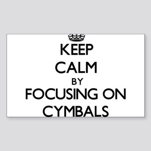 Keep Calm by focusing on Cymbals Sticker