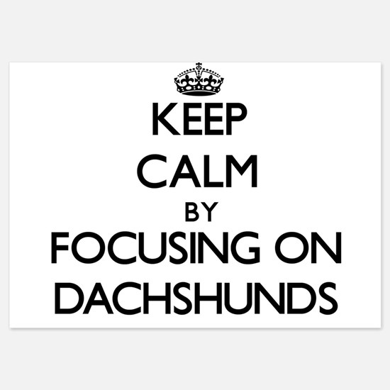 Keep Calm by focusing on Dachshunds Invitations