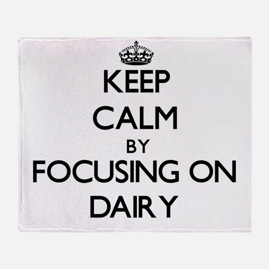 Keep Calm by focusing on Dairy Throw Blanket