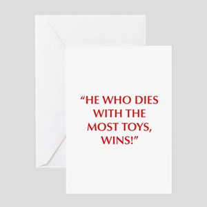 HE WHO DIES WITH THE MOST TOYS WINS Greeting Cards