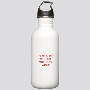 HE WHO DIES WITH THE MOST TOYS WINS Water Bottle