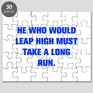 HE WHO WOULD LEAP HIGH MUST TAKE A LONG RUN Puzzle