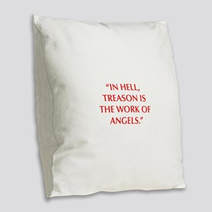 IN HELL TREASON IS THE WORK OF ANGELS Burlap Throw