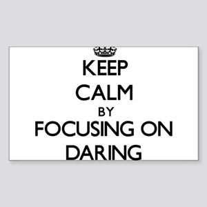 Keep Calm by focusing on Daring Sticker