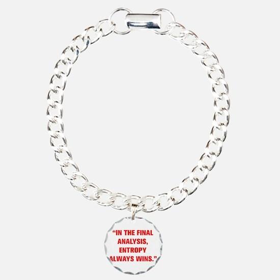IN THE FINAL ANALYSIS ENTROPY ALWAYS WINS Bracelet