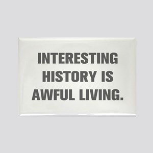 INTERESTING HISTORY IS AWFUL LIVING Magnets