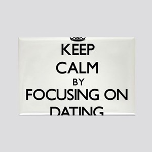 Keep Calm by focusing on Dating Magnets