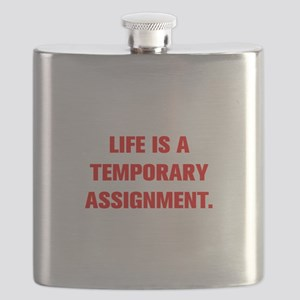 LIFE IS A TEMPORARY ASSIGNMENT Flask