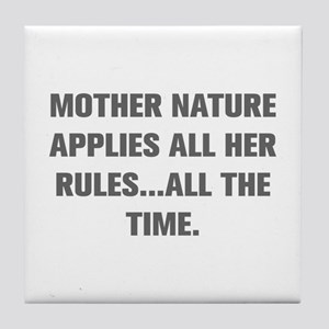 MOTHER NATURE APPLIES ALL HER RULES ALL THE TIME T