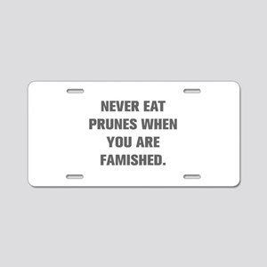 NEVER EAT PRUNES WHEN YOU ARE FAMISHED Aluminum Li