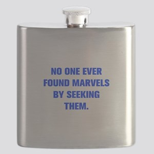 NO ONE EVER FOUND MARVELS BY SEEKING THEM Flask