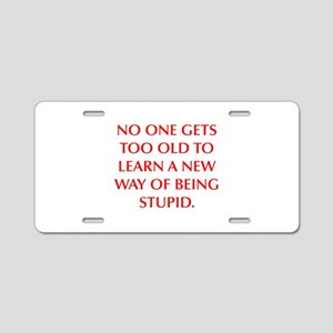 NO ONE GETS TOO OLD TO LEARN A NEW WAY OF BEING ST