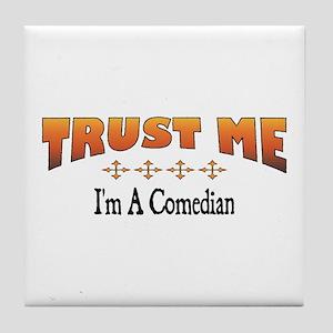Trust Comedian Tile Coaster