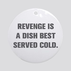 Revenge Is A Dish Best Served Cold In Italian