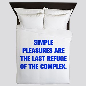 SIMPLE PLEASURES ARE THE LAST REFUGE OF THE COMPLE
