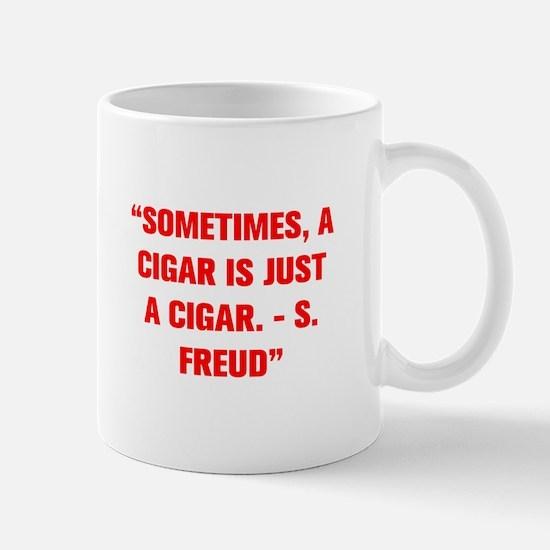 SOMETIMES A CIGAR IS JUST A CIGAR S FREUD Mugs