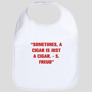 SOMETIMES A CIGAR IS JUST A CIGAR S FREUD Bib