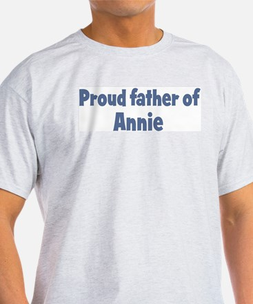 Proud father of Annie T-Shirt