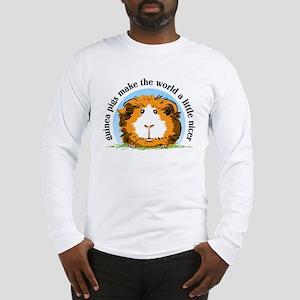Guinea pigs make the world... Long Sleeve T-Shirt