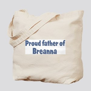 Proud father of Breanna Tote Bag