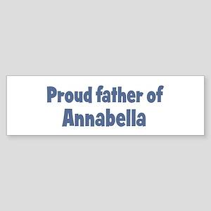 Proud father of Annabella Bumper Sticker