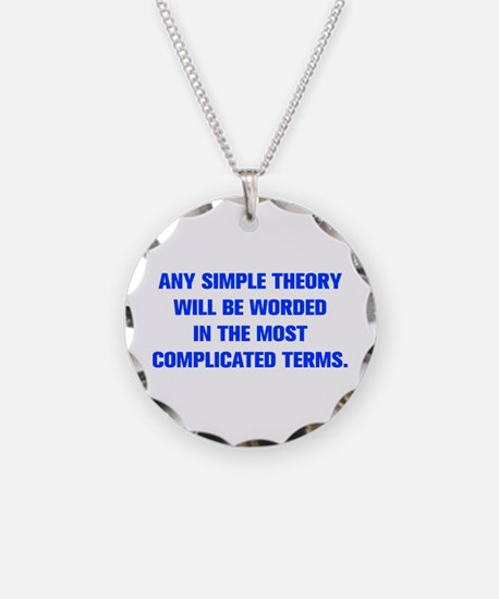 ANY SIMPLE THEORY WILL BE WORDED IN THE MOST COMPL