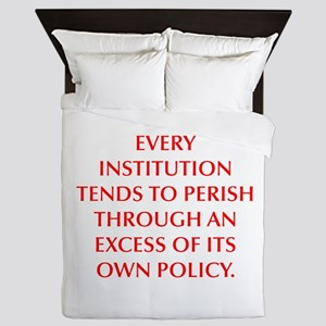 EVERY INSTITUTION TENDS TO PERISH THROUGH AN EXCES
