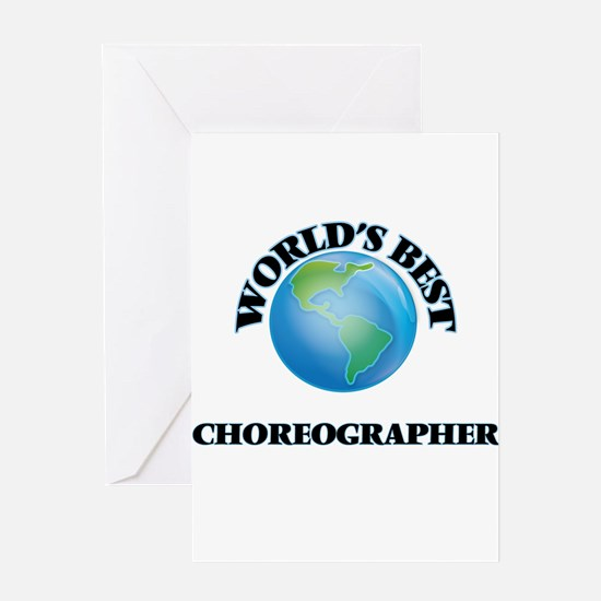 World's Best Choreographer Greeting Cards