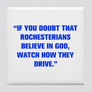 IF YOU DOUBT THAT ROCHESTERIANS BELIEVE IN GOD WAT