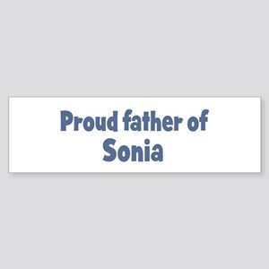 Proud father of Sonia Bumper Sticker