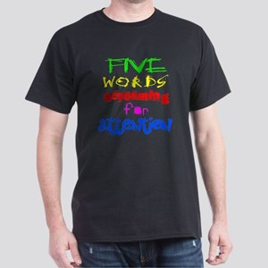 Five Words Screaming For Attention T-Shirt