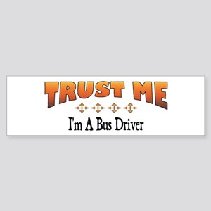 Trust Bus Driver Bumper Sticker