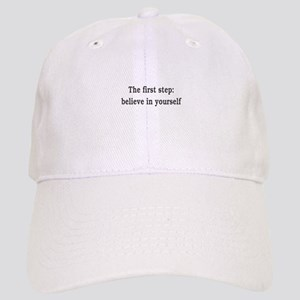 The First Step: Believe In Yourself Cap