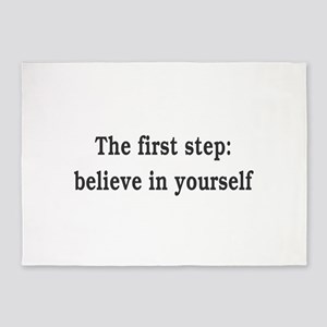 The First Step: Believe In Yourself 5'x7'Area Rug