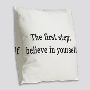 The First Step: Believe In You Burlap Throw Pillow