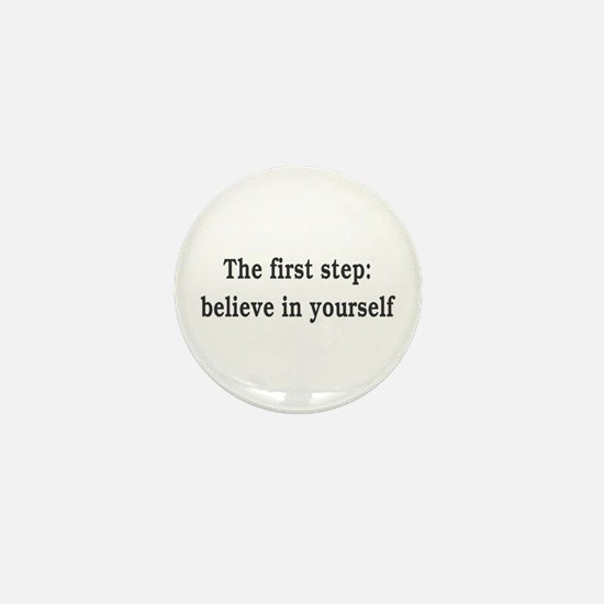The First Step: Believe In Yourself Mini Button