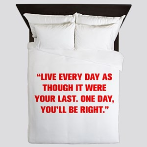 LIVE EVERY DAY AS THOUGH IT WERE YOUR LAST ONE DAY