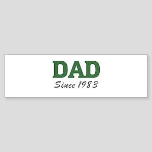 Dad since 1983 (green) Bumper Sticker