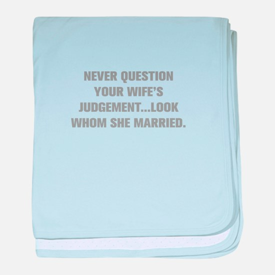 NEVER QUESTION YOUR WIFE S JUDGEMENT LOOK WHOM SHE