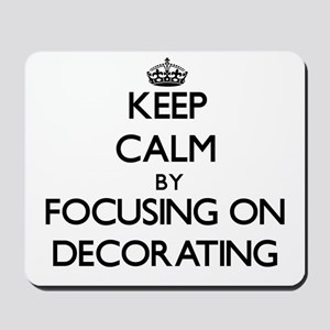 Keep Calm by focusing on Decorating Mousepad