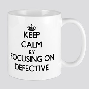 Keep Calm by focusing on Defective Mugs