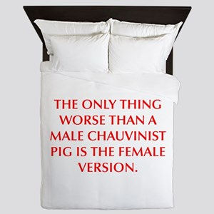 THE ONLY THING WORSE THAN A MALE CHAUVINIST PIG IS