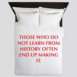 THOSE WHO DO NOT LEARN FROM HISTORY OFTEN END UP M