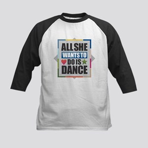 All She Wants to Do Is Dance Baseball Jersey
