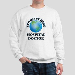 World's Best Hospital Doctor Sweatshirt