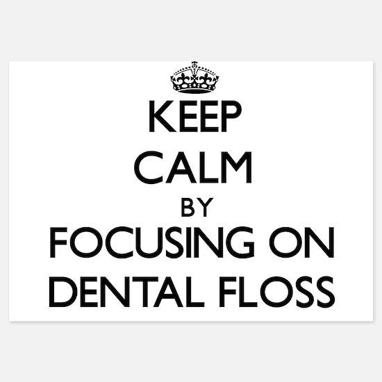 Keep Calm by focusing on Dental Floss Invitations