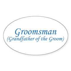 Grandfather of the Groom Oval Decal
